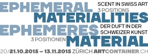 EPHEMERAL MATERIALITIES: Scent in Swiss Art – 3Positions